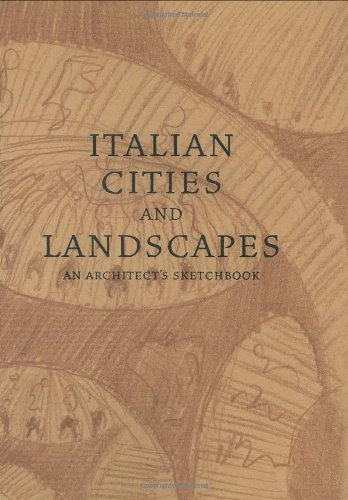 ITALIAN CITIES AND LANDSCAPES: An Architect's Sketchbook