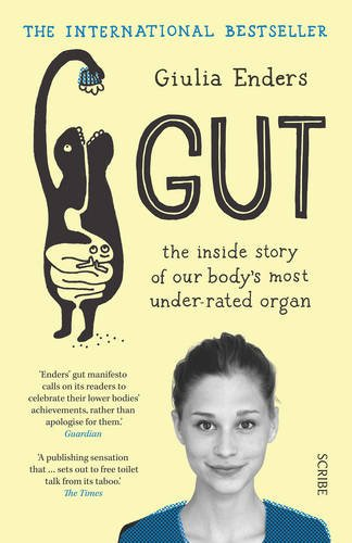 Gut : The Inside Story of Our Body's Most Under-Rated Organ