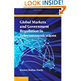 Global Markets and Government Regulation in Telecommunications