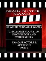 Brain Buster Games: 30 Word Scramble Puzzles To Challenge Your Film Knowledge and Word Skills (Brain Buster Word Scrambles: Famous Actors and Actresses)
