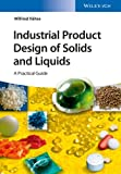 img - for Industrial Product Design of Solids and Liquids: A Practical Guide book / textbook / text book