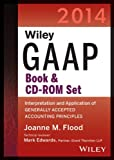 Wiley GAAP 2014: Interpretation and Application of Generally Accepted Accounting Principles Set (Wiley Gaap (Book & CD-Rom))