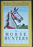 The Horse Hunters (0394569806) by Peck, Robert Newton