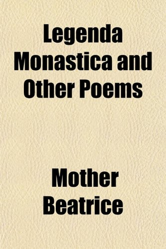 Legenda Monastica and Other Poems