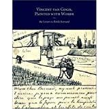 Vincent Van Gogh, Painted with Words: The Letters to Emile Bernard ~ Leo Jansen