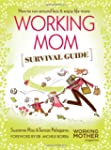 Working Mom Survival Guide: How to Ru...