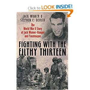 Download ebook FIGHTING WITH THE FILTHY THIRTEEN: The World War II Story of Jack Womer-Ranger and Paratrooper