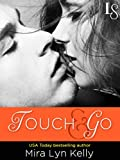 Touch & Go: A Dare to Love Novel