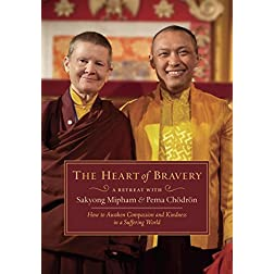 The Heart of Bravery: A Retreat with Sakyong Mipham and Pema Chodron
