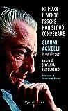 Mi piace il vento perch� non si pu� comperare: Gianni Agnelli in parole sue (Management)
