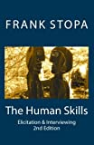 The Human Skills: Elicitation & Interviewing (Second Edition)
