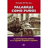 Palabras como puños: La intransigencia política en la Segunda República española (Biblioteca De Historia Y Pensamiento...