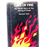 Days of Fire ~ Shmuel Katz