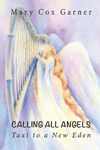 Book: Calling All Angels Taxi to a New Eden by Mary Cox Garner