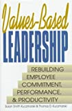 img - for Values-Based Leadership: Rebuilding Employee Commitment, Performance and Productivity (Prentice-Hall Career & Personal Development) Hardcover - January 15, 1995 book / textbook / text book