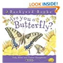 Are You a Butterfly? (Backyard Books)
