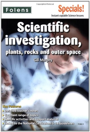 Secondary Specials!: Science- Scientific Investigation, Plants, Rocks and Outer Space: Scientific Investigation, Rocks, Plants and Outer Space