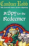 Candace Robb A Spy For The Redeemer