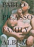 Pablo Picasso: Family Album