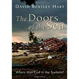 The Doors of the Sea: Where Was God in the Tsunami? ~ David Bentley Hart