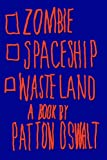 Zombie Spaceship Wasteland: A Book by Patton Oswalt