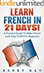 French: Learn French In 21 DAYS! - A...