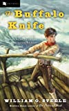 The Buffalo Knife (0152052151) by Steele, William O.
