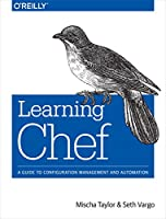 Learning Chef: A Guide to Configuration Management and Automation Front Cover