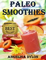 Paleo Smoothies: Recipes to Energize and for Weight Loss