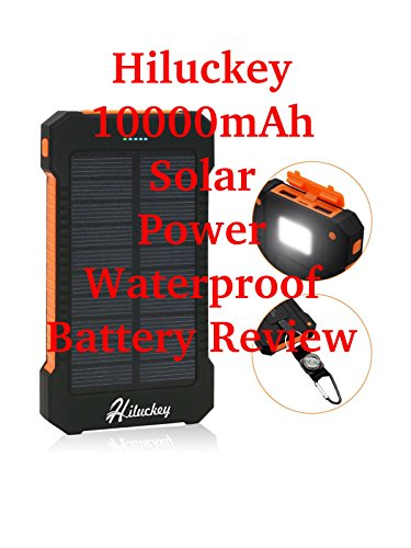 Review: Hiluckey 10000mAh Solar Power Waterproof Battery Review