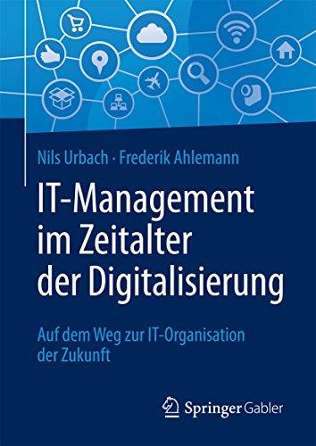 it-management-im-zeitalter-der-digitalisierung-auf-dem-weg-zur-it-organisation-der-zukunft-german-ed