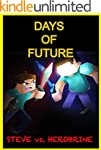 Steve vs. Herobrine: Days Of Future:...