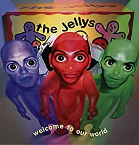 The Jellys Welcome To Our World