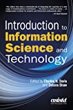 Introduction to Information Science and Technology (Asis&T Monograph)