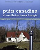 Puits canadien et ventilation basse nergie : Principe et ralisation