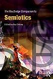 The Routledge Companion to Semiotics (Routledge Companions)