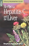 Herbs for Hepatitis C and the Liver (A Storey Medicinal Herb Guide)