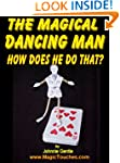 THE MAGICAL DANCING MAN - How Does He...