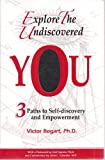 img - for Explore the Undiscovered You: 3 Paths to Self-discovery and Empowerment (Signed Copy) book / textbook / text book