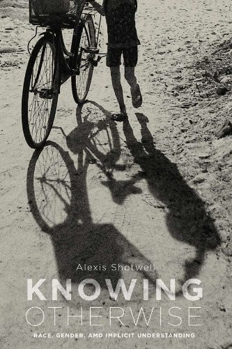 Alexis Shotwell, Knowing Otherwise: Race, Gender, and Implicit Understanding