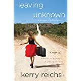 Leaving Unknown: A Novelby Kerry Reichs