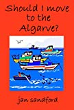 Should I move to the Algarve? (Good life shorts Book 2) (English Edition)