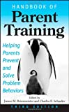 img - for Handbook of Parent Training: Helping Parents Prevent and Solve Problem Behaviors book / textbook / text book