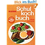 Reprint Schulkochbuch - mit Backteil: Für den Elektroherd.