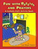 Fun with Puzzles and Prayers: A Catholic Kid's Activity Book