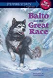 img - for Balto and the Great Race (Stepping Stone) by Kimmel, Elizabeth Cody Published by Random House Books for Young Readers (1999) Paperback book / textbook / text book