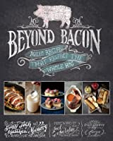 Beyond Bacon: Paleo Recipes that Respect the Whole Hog by Victory Belt Publishing