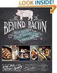 Beyond Bacon: Paleo Recipes that Resp...