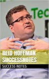 img - for Reid Hoffman SUCCESSNotes: LinkedIn, Social Networks, The Alliance, Job Search, Venture Deals, And Skype book / textbook / text book
