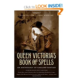 Queen Victoria's Book of Spells: An Anthology of Gaslamp Fantasy by Ellen Datlow and Terri Windling